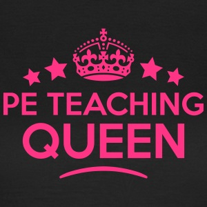 pe teaching queen keep calm style WOMENS T-SHIRT - Women's T-Shirt