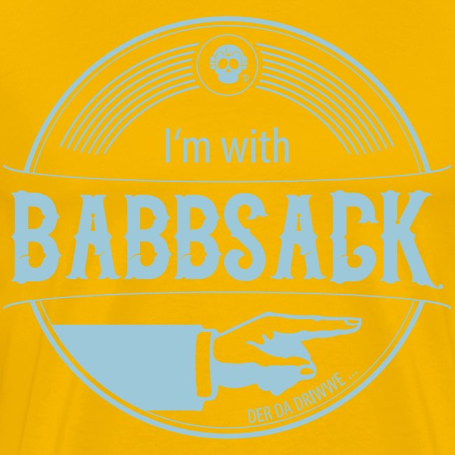 I'm with Babbsack