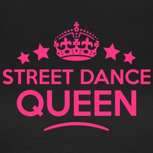 street dance queen keep calm style WOMENS T-SHIRT - Women's T-Shirt