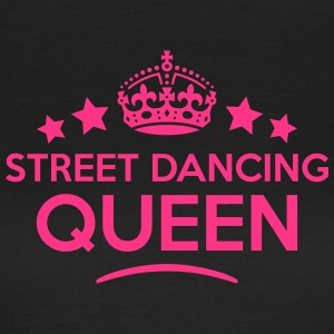 street dancing queen keep calm style cop WOMENS T- - Women's T-Shirt