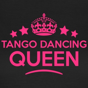 tango dancing queen keep calm style WOMENS T-SHIRT - Women's T-Shirt