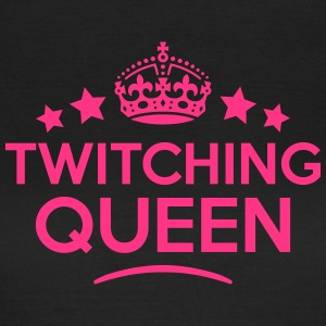 twitching queen keep calm style WOMENS T-SHIRT - Women's T-Shirt