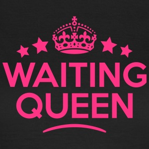 waiting queen keep calm style WOMENS T-SHIRT - Women's T-Shirt