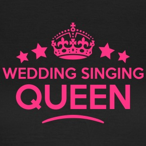 wedding singing queen keep calm style co WOMENS T- - Women's T-Shirt