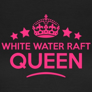 white water raft queen keep calm style c WOMENS T- - Women's T-Shirt