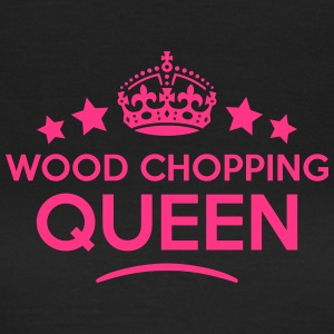 wood chopping queen keep calm style WOMENS T-SHIRT - Women's T-Shirt