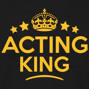 acting king keep calm style crown stars T-SHIRT - Men's T-Shirt