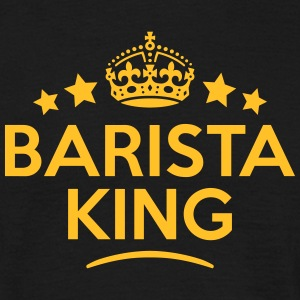 barista king keep calm style crown stars T-SHIRT - Men's T-Shirt