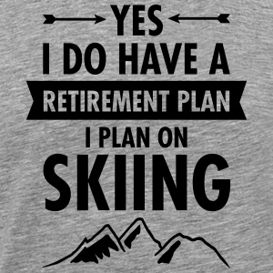 Yes I Do Have A Retirement Plan - I Plan On Skiing T-shirts - Herre premium T-shirt