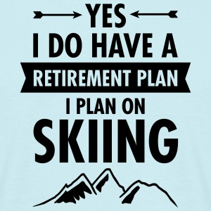 Yes I Do Have A Retirement Plan - I Plan On Skiing T-Shirts - Men's T-Shirt