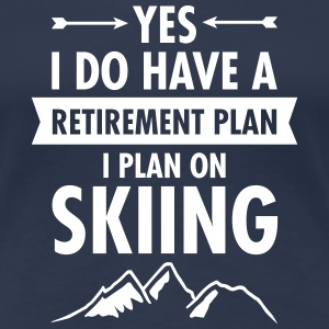 Yes I Do Have A Retirement Plan - I Plan On Skiing T-skjorter - Premium T-skjorte for kvinner
