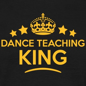 dance teaching king keep calm style crow T-SHIRT - Men's T-Shirt