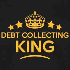 debt collecting king keep calm style  T-SHIRT