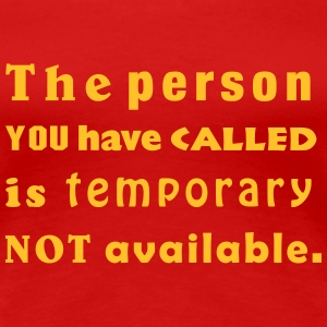 the person you have called T-Shirts - Frauen Premium T-Shirt