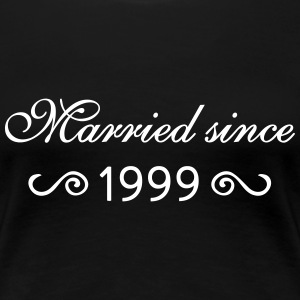 Married since 1999 T-Shirts - Frauen Premium T-Shirt