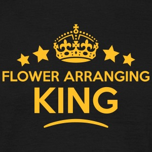 flower arranging king keep calm style cr T-SHIRT - Men's T-Shirt