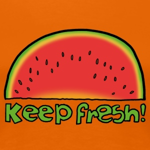 keep fresh - Frauen Premium T-Shirt