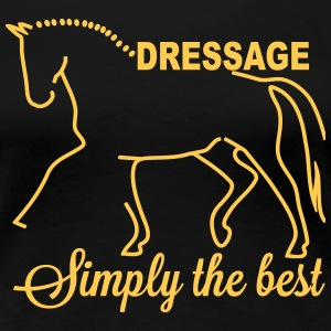Dressage - simply the best Tee shirts - T-shirt Premium Femme