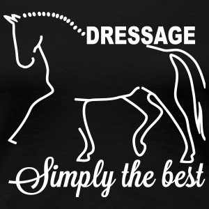 Dressage - simply the best T-Shirts - Women's Premium T-Shirt