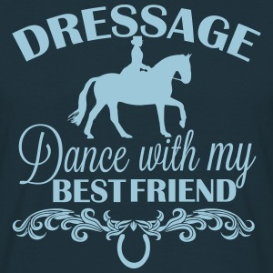 Dressage  Dance with my best friend T-Shirts - Men's T-Shirt