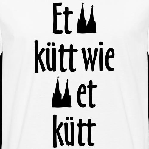 Et kütt wie et kütt - Köln Spruch Kölsche Sprüche