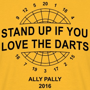Stand Up if you love the Darts 2016 T-Shirts - Männer T-Shirt