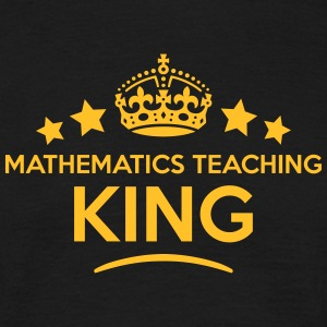 mathematics teaching king keep calm styl T-SHIRT - Men's T-Shirt