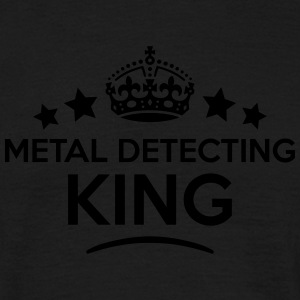 metal detecting king keep calm style  T-SHIRT - Men's T-Shirt