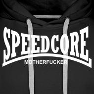 Design ~ Speedcore Motherfucker Hoodie