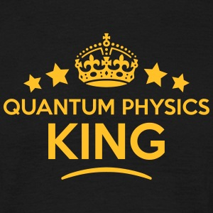 quantum physics king keep calm style  T-SHIRT - Men's T-Shirt