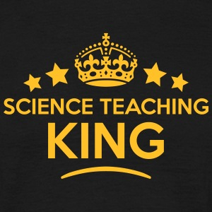 science teaching king keep calm style cr T-SHIRT - Men's T-Shirt