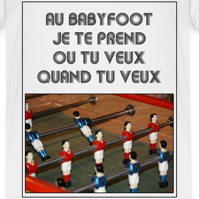 BabyFoot Ou tu veux quand tu veux