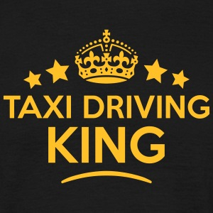 taxi driving king keep calm style crown  T-SHIRT - Men's T-Shirt