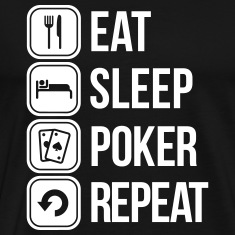 eat sleep poker repeat T-Shirts