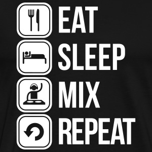 eat sleep mix repeat T-Shirts - Men's Premium T-Shirt