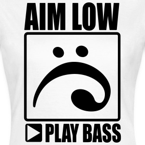 aim low, play bass T-Shirts - Frauen T-Shirt