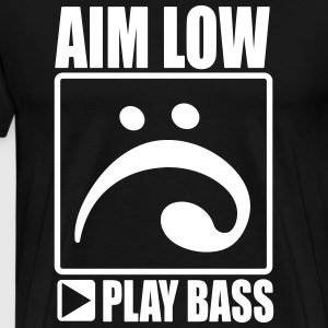aim low, play bass T-Shirts - Männer Premium T-Shirt