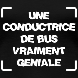 Bus / Conducteur / Chauffeur / Machiniste / Car Tee shirts - T-shirt Premium Femme