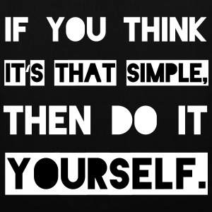 If it's that simple... - Stoffbeutel