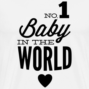 no1 baby in the world T-Shirts - Männer Premium T-Shirt
