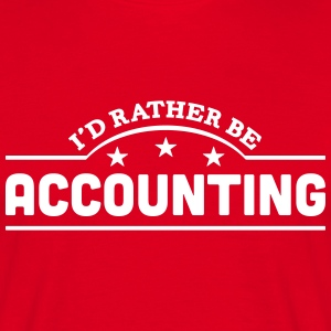 id rather be accounting banner t-shirt - Men's T-Shirt