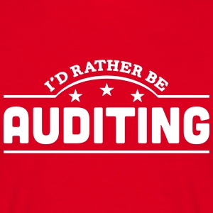 id rather be auditing banner t-shirt - Men's T-Shirt