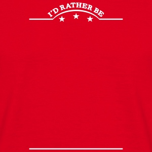 id rather be banner t-shirt - Men's T-Shirt