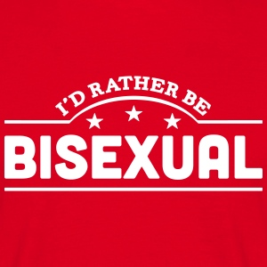 id rather be bisexual banner t-shirt - Men's T-Shirt