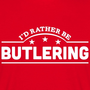 id rather be butlering banner t-shirt - Men's T-Shirt
