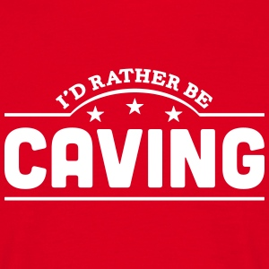 id rather be caving banner t-shirt - Men's T-Shirt