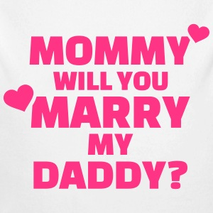 Mommy will you marry my daddy Baby Bodys - Baby Bio-Langarm-Body