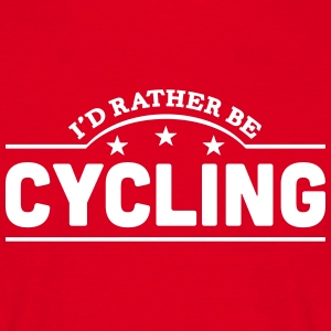 id rather be cycling banner t-shirt - Men's T-Shirt