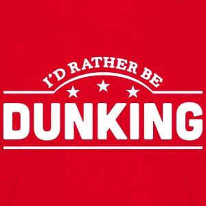 id rather be dunking banner t-shirt - Men's T-Shirt