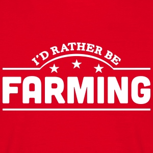 id rather be farming banner t-shirt - Men's T-Shirt